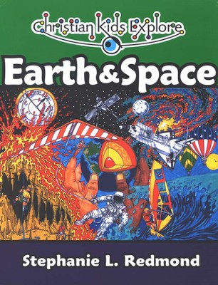 Christian Kids Explore Earth & Space   -     By: Stephanie Redmond