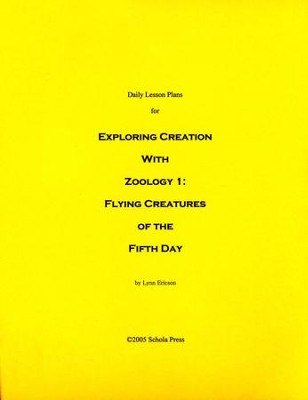 Daily Lesson Plans for Exploring Creation with Zoology 1: Flying Creatures of the Fifth Day  -     By: Lynn Ericson