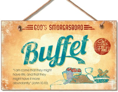God's Smorgasbord, Buffet John 10:10 Wood Sign  -