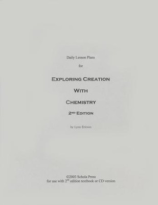 Daily Lesson Plans for Exploring Creation with Chemistry (2nd Edition)  -     By: Lynn Ericson