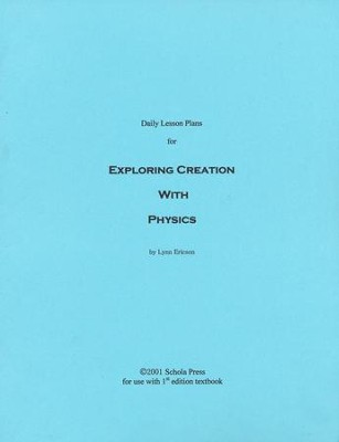 Daily Lesson Plans for Exploring Creation with Physics (1st Edition)  -     By: Lynn Ericson