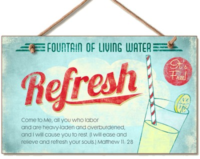 Fountain of Living Water, Refresh Wood Sign  -
