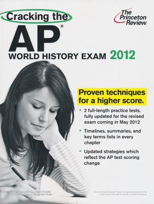 Cracking the AP World History Exam, 2012 Edition  -     By: Princeton Review