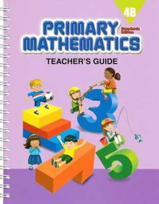Primary Mathematics Teacher's Guide 4B (Standards Edition)  -