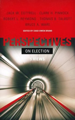 Perspectives on Election: Five Views   -     Edited By: Chad Owen Brand     By: Edited by Chad Owen Brand