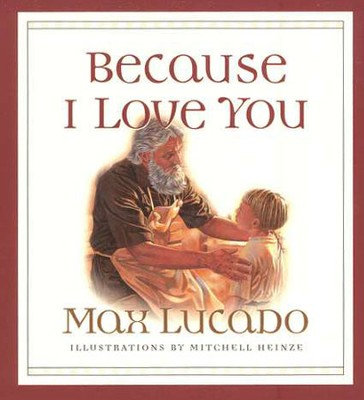 Because I Love You! Board Book   -     By: Max Lucado