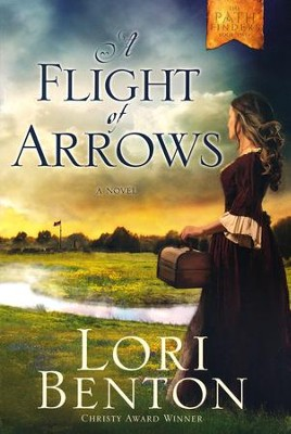 NEW! #2: A Flight of Arrows  -     By: Lori Benton