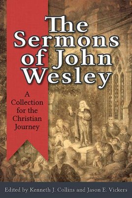 The Sermons of John Wesley: A Collection for the Christian Journey - eBook  -     Edited By: Kenneth J. Collins, Jason E. Vickers     By: Edited by Kenneth J. Collins & Jason E. Vickers