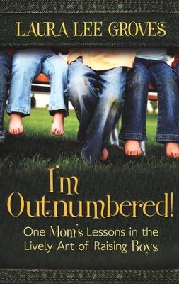 I'm Outnumbered! One Mom's Lessons in the Lively Art of Raising Boys  -     By: Laura Lee Groves