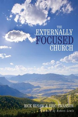 The Externally Focused Church  -     By: Rick Rusaw, Eric Swanson