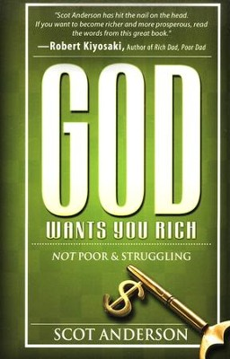 God Wants You Rich: Not Poor and Struggling  -     By: Scot Anderson