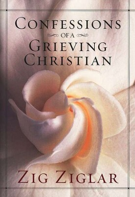 Confessions of a Grieving Christian  -     By: Zig Ziglar