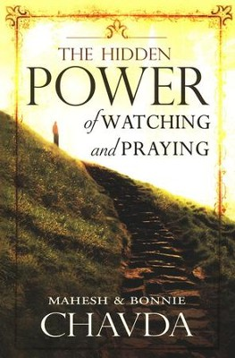 The Hidden Power of Watching and Praying  -     By: Mahesh Chavda, Bonnie Chavda