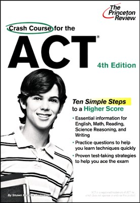 Crash Course for the ACT, 4th Edition  -     By: Princeton Review