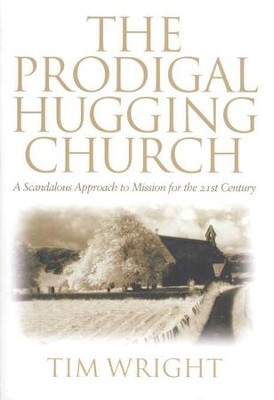Prodigal Hugging Church  -     By: Tim Wright