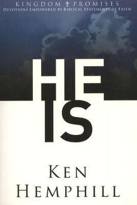 Kingdom Promises: He Is  -     By: Ken Hemphill