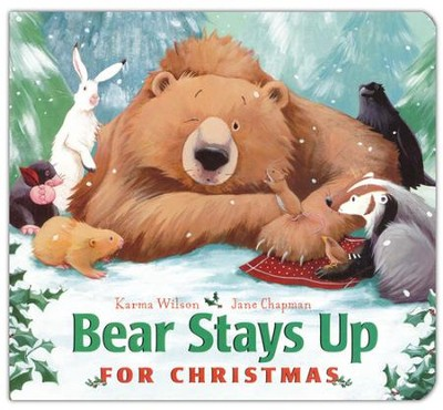 Bear Stays Up for Christmas  -     By: Karma Wilson     Illustrated By: Jane Chapman