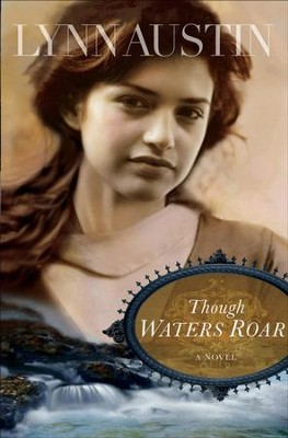 Though Waters Roar - eBook  -     By: Lynn Austin