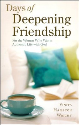 Days of Deepening Friendship: For the Woman Who Wants Authentic Life with God  -     By: Vinita Hampton Wright