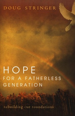 Hope for a Fatherless Generation  -     By: Doug Stringer