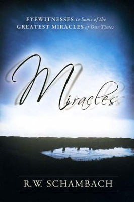Miracles  -     By: R.W. Schambach