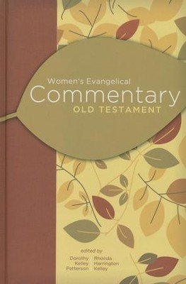 Women's Evangelical Commentary: Old Testament  -     By: Dorothy Kelley Patterson, Rhonda Harrington Kelley