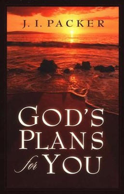 God's Plan for You  -     By: J.I. Packer