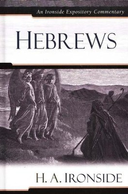 An Ironside Expository Commentary: Hebrews  -     By: H.A. Ironside
