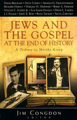 Jews and the Gospel at the End of History: A Tribute to Moishe Rosen  -     By: Jim Congdon
