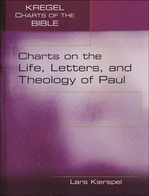 Charts on the Life, Letters, and Theology of Paul  -     By: Lars Kierspel
