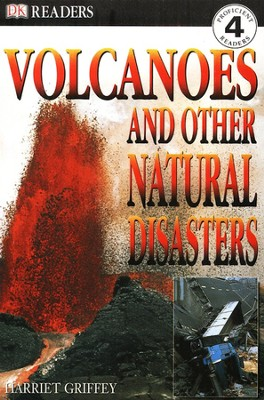 DK Readers, Level 4: Volcanoes and Other Natural Disasters   -     By: Harriet Griffey