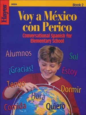 Voy a Mexico con Perico (Conversational Spanish Book 2)   -
