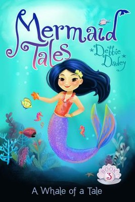 #3: A Whale of a Tale  -     By: Debbie Dadey     Illustrated By: Tatevik Avakyan