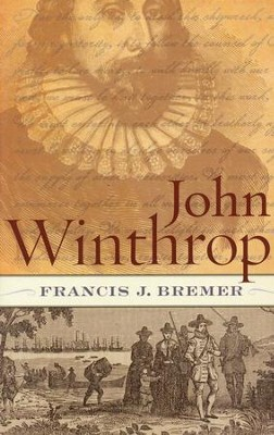 John Winthrop: Biography As History  -     By: Francis J. Bremer