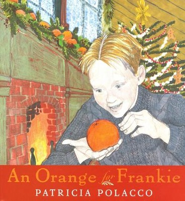 An Orange for Frankie  -     By: Patricia Polacco