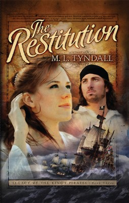 The Restitution, Legacy of the Kings' Pirates Series #3   -     By: MaryLu Tyndall