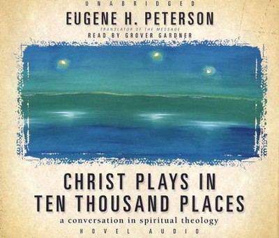 Christ Plays in Ten Thousand Places Audiobook on MP3 CD-ROM  -     By: Eugene H. Peterson