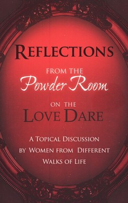 Reflections from the Powder Room on The Love Dare                        -
