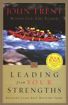 Leading From Your Strengths: Building Close-Knit Ministry Teams  -     By: John Trent Ph.D.