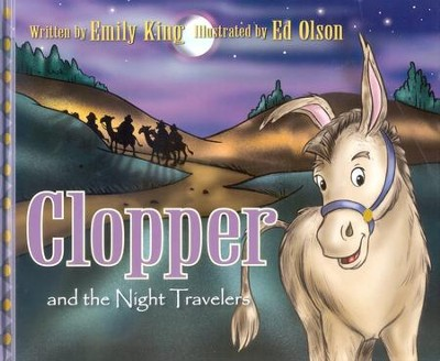 Clopper and the Night Travelers  -     By: Emily King     Illustrated By: Ed Olson
