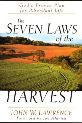 The Seven Laws of the Harvest  -     By: John W. Lawrence