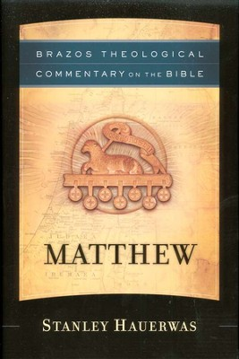 Matthew (Brazos Theological Commentary)   -     By: Stanley Hauerwas