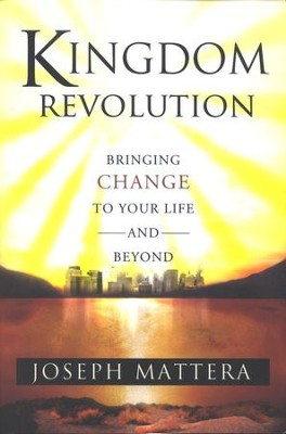 Kingdom Revolution: Bringing Change to Your Life and Beyond  -     By: Joseph Mettera