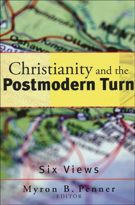 Christianity and the Postmodern Turn: Six Views  -     By: Myron B. Penner