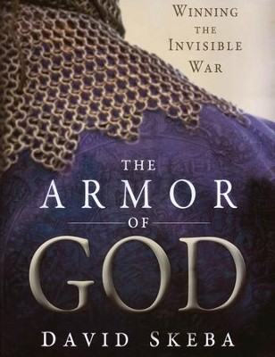 The Armor of God: Winning the Invisible War  -     By: David Skeba