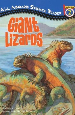 Giant Lizards All Aboard Science Reader Station Stop 2  -     By: Ginjer Clarke