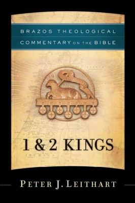1 & 2 Kings (Brazos Theological Commentary)   -     By: Peter J. Leithart