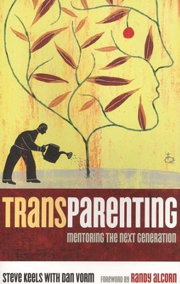 TransParenting: Mentoring the Next Generation  -     By: Steve Keels, Dan Vorm