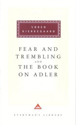 Fear and Trembling and the Book on Adler   -     By: Soren Kierkegaard, Walter Lowrie