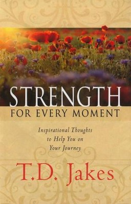 Strength for Every Moment  -     By: T.D. Jakes
